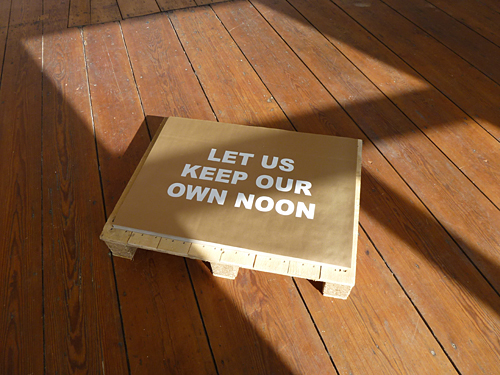 Let Us Keep Our Own Noon @ Galerie West