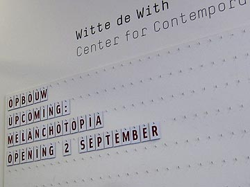 Rotterdam Melanchotopia namens Witte de With