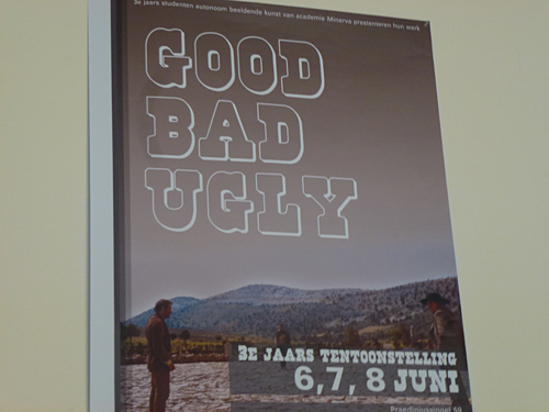 Good Bad Ugly @ Academie Minerva