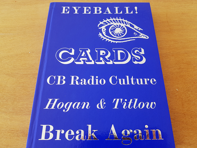 Eyeball Cards: The Art of British CB Radio Culture (een boek over 27 mc kaarten)